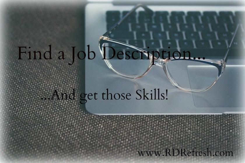 Find a Job Description and Get those Skills!