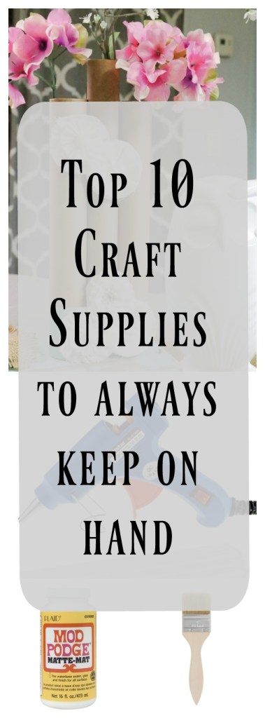 This list of Top 10 Craft Supplies is sure to have everything you will need on your next crafting/DIY endeavor! Must pin!