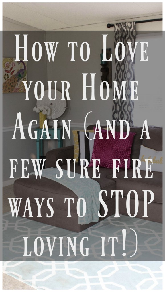 This post brings to life so many of the real reasons that people stop loving their homes and REAL ways to bring that love back!