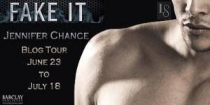 Fake It by Jennifer Chance….Blog Tour Stop & Review