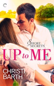ARC Review…Up to Me by Christi Barth