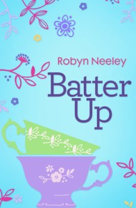 ARC Review…Batter Up by Robyn Neeley