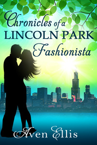 Chronicles of a Lincoln Park Fashionista by Aven Ellis….Book Spotlight & eBook Giveaway