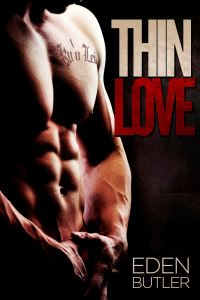 Thin Love by Eden Butler…Blog Tour Stop & Review