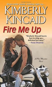 Fire Me Up by Kimberly Kincaid…ARC Review & Excerpt