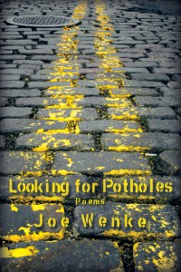Looking For Potholes by Joe Wenke….Book Spotlight & Author Q&A