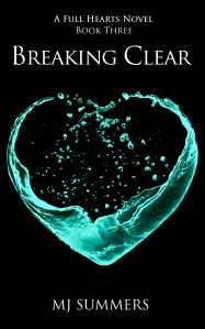 Breaking Clear by MJ Summers…Book Tour