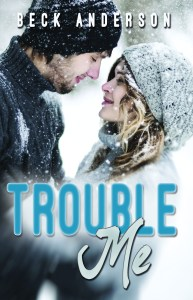 Trouble Me by Beck Anderson….Excerpt Blog Tour Stop