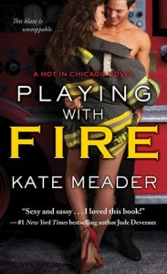 Playing With Fire by Kate Meader…Blog Tour Stop, Review & Giveaway