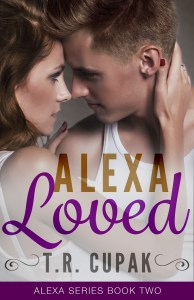 Alexa Loved by T.R. Cupak….Release Day Blitz & Giveaway