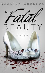 Fatal Beauty by Nazarea Andrews…Blog Tour Stop & Review