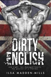 Dirty English by Ilsa Madden-Mills…Release Day Event