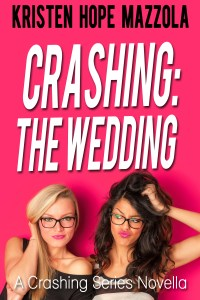 Crashing: The Wedding by Kristen Hope Mazzola…Book Blitz & Review
