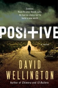 Positive by David Wellington…Blog Tour & Review