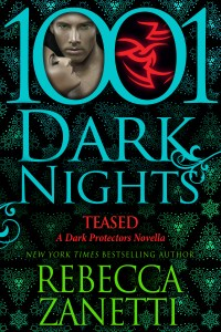 Teased by Rebecca Zanetti….Excerpt Blog Tour Stop