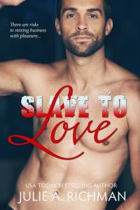 Slave To Love by Julie A. Richman… Excerpt Reveal