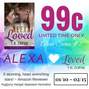 Alexa Loved by T.R. Cupak….Book Blitz & Sale