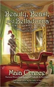 Beauty, Beast, and Belladonna by Maia Chance…Book Spotlight and Author Q&A