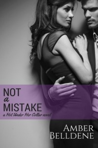 Not a Mistake by Amber Belldene…ARC Review