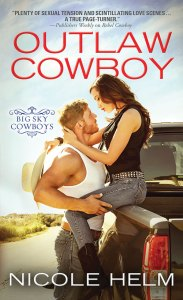 Outlaw Cowboy by Nicole Helm…Book Spotlight and Author Guest Post