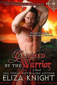 Claimed by the Warrior by Eliza Knight…Spotlight & Excerpt