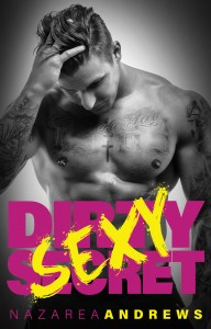Dirty Sexy Secret by Nazarea Andrews….Blog Tour & Review