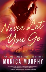 Never Let You Go by Monica Murphy….Review