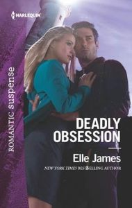 Harlequin May Spotlight: Deadly Obsession by Elle James