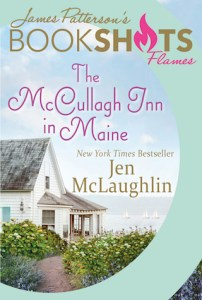 BookShots Flames – Original romances presented by JAMES PATTERSON: The McCullagh Inn in Maine by Jen McLaughlin