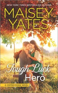 Tough Luck Hero by Maisey Yates…Book Spotlight with author Q&A and excerpt