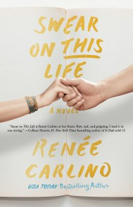 Swear On This Life by Renee Carlino….Release Day Blitz