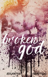 Broken God by Nazarea Andrews…Excerpt Reveal