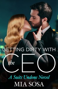 Getting Dirty With The CEO by Mia Sosa…Release Day Event