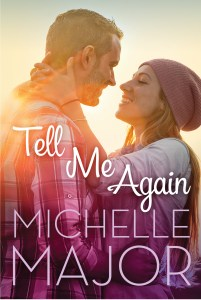 Tell Me Again by Michelle Major….Spotlight with excerpt & giveaway