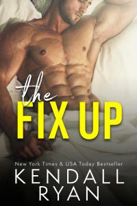 The Fix Up by Kendall Ryan…Release Day Blitz & Review