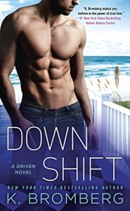 Down Shift by K. Bromberg…Release Day Blitz