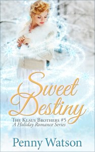 Sweet Destiny (Klaus Brothers #5) by Penny Watson…Review