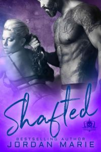 Shafted by Jordan Marie…Blog Tour with Chapter Reveal