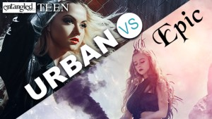 Entangled Teen YA Urban Fantasy VS Epic Fantasy