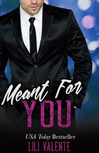 Meant for You by Lili Valente…Release Blitz