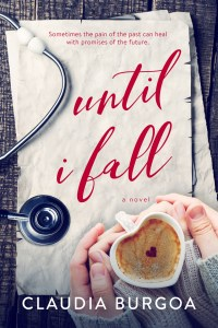 Until I Fall by Claudia Burgoa…Reveal
