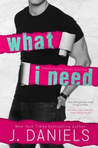 What I Need by J. Daniels…Blog Tour & Review