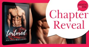 Chapter Reveal….Tortured by Nicole Williams