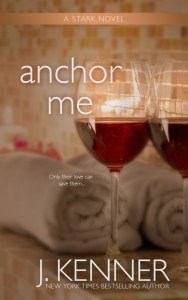 Anchor Me by J. Kenner…Release Day Blitz