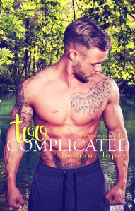 Too Complicated by Bethany Lopez…Release Day Blitz