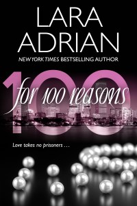 For 100 Reasons by Lara Adrian…Special Announcement