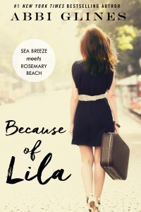 Because of Lila by Abbi Glines….Release Blitz