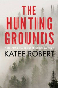 The Hunting Grounds by Katee Robert….Pre-Order Blitz
