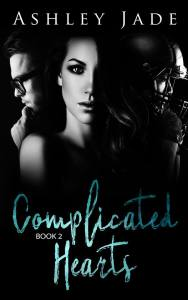 Complicated Hearts: Part Two by Ashley Jade