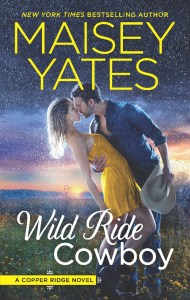 Wild Ride Cowboy by Maisy Yates…Blog Tour with Excerpt